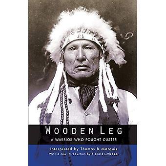 Houten been: Een krijger die Custer vochten