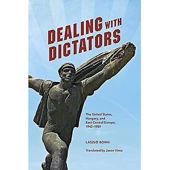 Traitant des dictateurs: les États-Unis, la Hongrie et sud-est de l'Europe centrale, 1942-1989