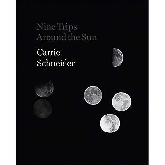 Carrie Schneider - negen reizen rond de zon