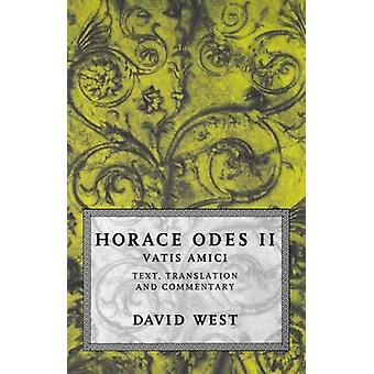 Horace Odes II Vatis Amici by Horace