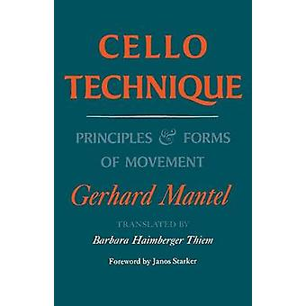 Cello Technique  Principles and Forms of Movement by Gerhard Mantel