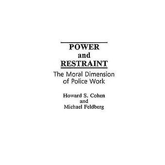Macht en terughoudendheid de morele dimensie van politiewerk door Cohen & Howard