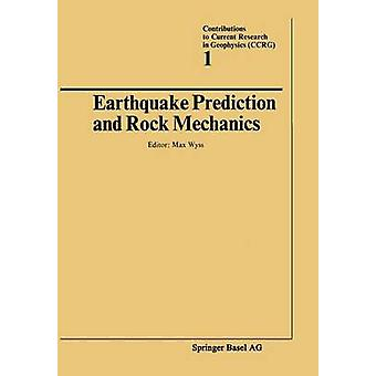 Earthquake Prediction and Rock Mechanics by WYSS & Max