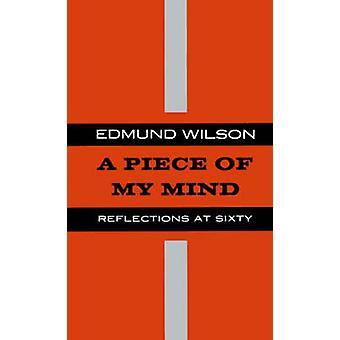 PIECE OF MY MIND P by Edmund Wilson - 9780374526719 Book