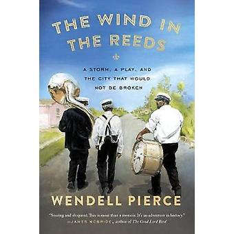 The Wind in the Reeds - A Storm - A Play - and the City That Would Not