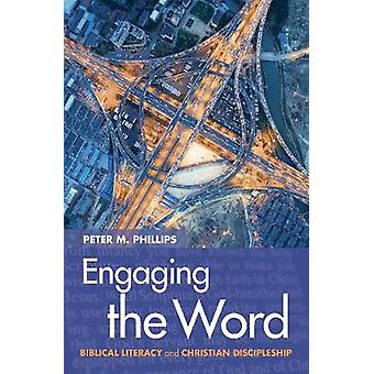 Engaging the Word by Peter M. Phillips - 9780857465832 Book