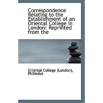 Correspondence Relating to the Establishment of an Oriental College i