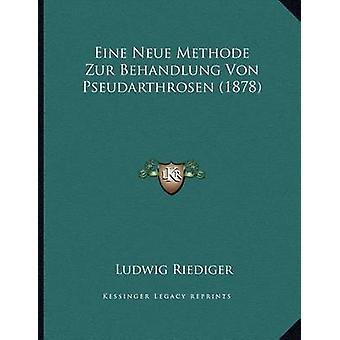 Eine Neue Methode Zur Behandlung Von Pseudarthrosen (1878) by Ludwig