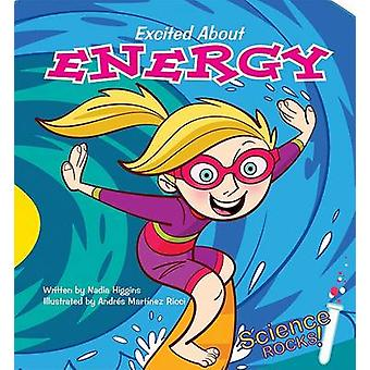 Excited about Energy by Nadia Higgins - Andres Martinez Ricci - Paul