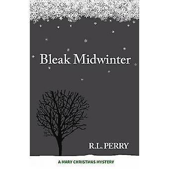 Bleak Midwinter by R.L. Perry - 9781681570273 Book