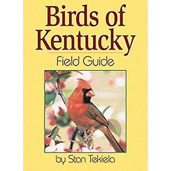 Birds of Kentucky Field Guide (Field Guides) Book