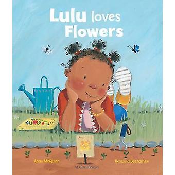 Lulu Loves Flowers by Anna McQuinn - 9781907825118 Book