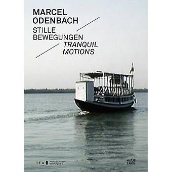 Marcel Odenbach - Tranquil Motions by Elke aus dem Morre - 97837757367