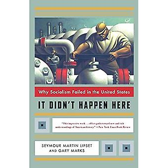 It Didn't Happen Here: Why Socialism Failed in the United States (Norton Paperback)
