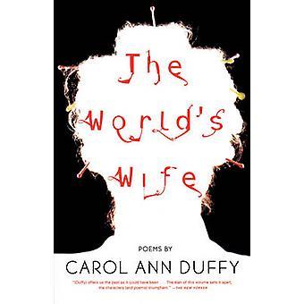 The World's Wife - Poems by Carol Ann Duffy - 9780571199952 Book