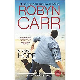 A New Hope by Robyn Carr - 9780778317876 Book