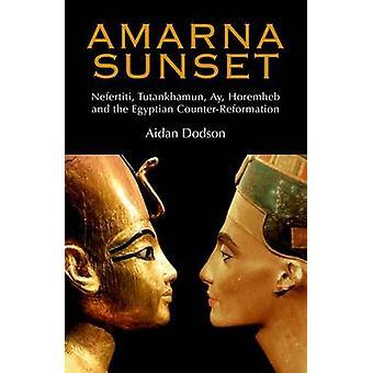 Amarna Sunset - Nefertiti - Tutankhamun - Ay - Horemheb - and the Egyp
