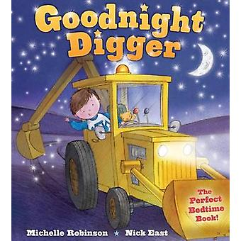 Goodnight Digger - The Perfect Bedtime Book! by Michelle Robinson - Ni