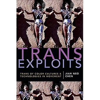 Trans Exploits: Trans of Color Cultures and Technologies in Movement (ANIMA: Critical Race Studies Otherwise)
