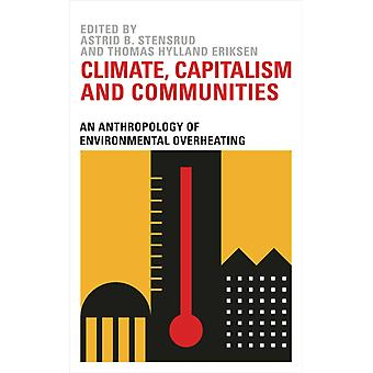 Climate Capitalism and Communities by Thomas Hylland Eriksen
