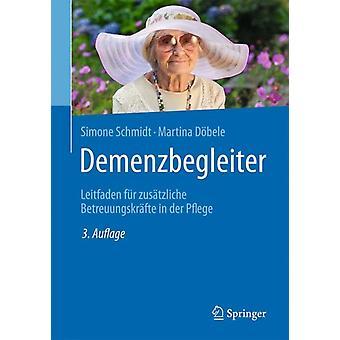 Demenzbegleiter  Leitfaden Fur Zusatzliche Betreuungskrafte in Der Pflege by Simone Schmidt & Martina D bele