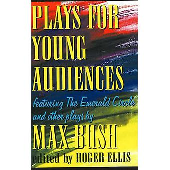 Plays for Young Audiences 2nd Edition by Edited by Roger Ellis