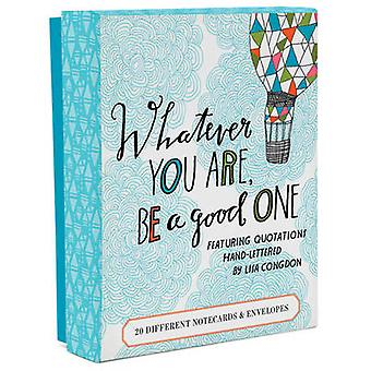 Whatever You Are Be a Good One Notes by Illustrated by Lisa Congdon