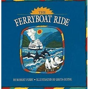 The Ferryboat Ride by Robert Perry - 9780889713406 Book