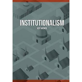 Institutionalism by Archer & Jeff