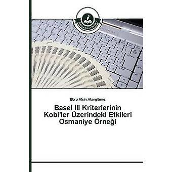Basel III Kriterlerinin Kobiler zerindeki Etkileri Osmaniye rnei by Afin Akargitmez Ebru
