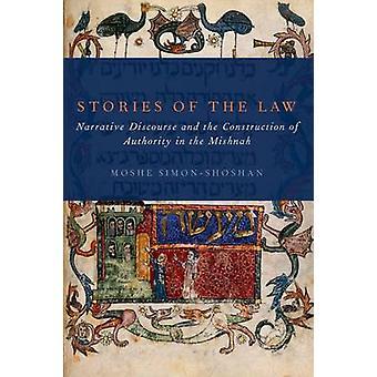 Geschichten von dem Gesetz narrativen Diskurs und den Bau der Autorität in der Mischna durch SimonShoshan & Moshe