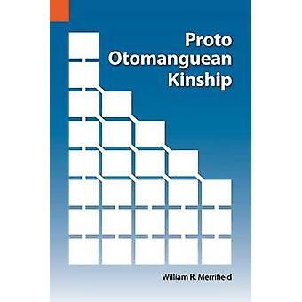 Proto Otomanguean Kinship by Merrifield & William R.