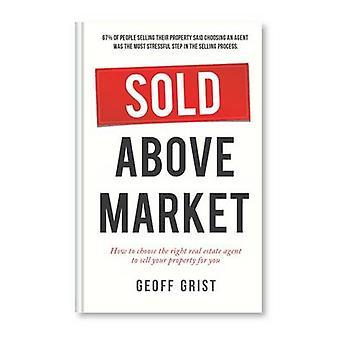 Sold Above Market by Grist & Geoff