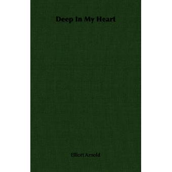 Deep In My Heart by Arnold & Elliott