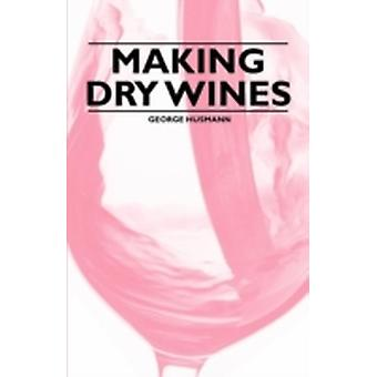 Making Dry Wines by Husmann & George