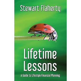Lifetime Lessons A Guide to Lifestyle Financial Planning by Flaherty & Stewart