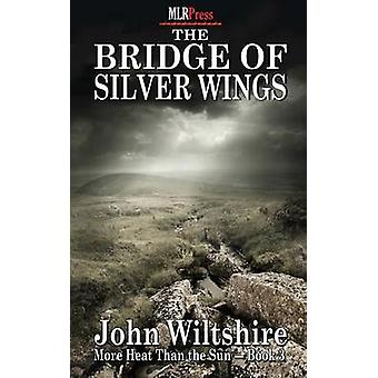 The Bridge of Silver Wings by Wiltshire & John