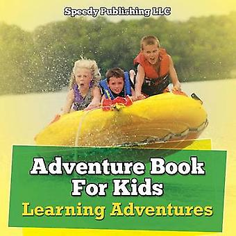 Adventure Book For Kids Learning Adventures by Publishing LLC & Speedy