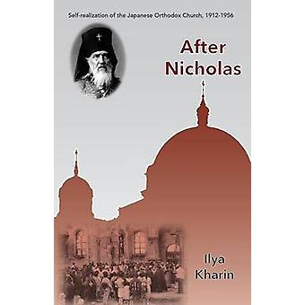 After Nicholas SelfRealization of the Japanese Orthodox Church 19121956 by Kharin & Ilya