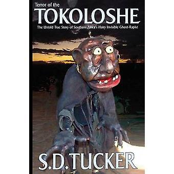 Terror of the Tokoloshe by Tucker & S. D.