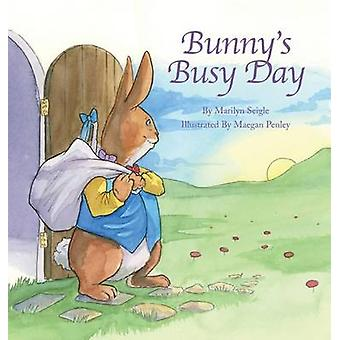 Bunnys Busy Day by Seigle & Marilyn