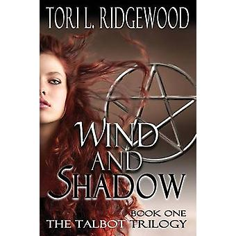 Wind and Shadow The Talbot Series Book 1 by Ridgewood & Tori L.