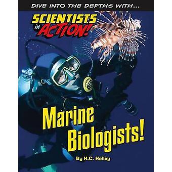Marine Biologists by K c Kelley