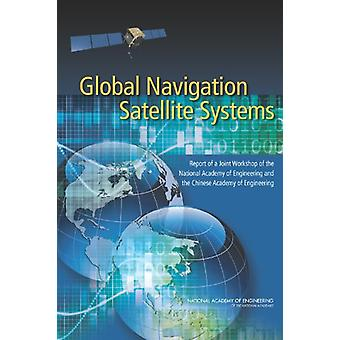 Global Navigation Satellite Systems - Report of a Joint Workshop of th