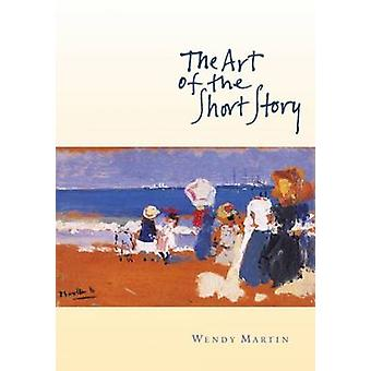 The Art of the Short Story by Wendy Martin - 9780618155750 Book