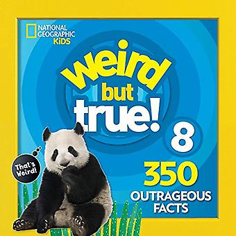 Weird But True! 8 (Weird but True) by National Geographic Kids - 9781
