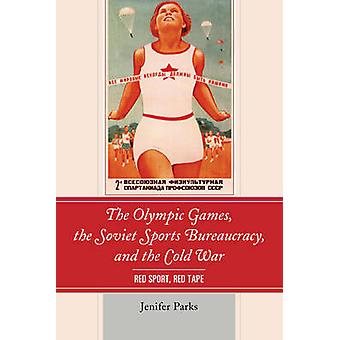The Olympic Games - the Soviet Sports Bureaucracy - and the Cold War -