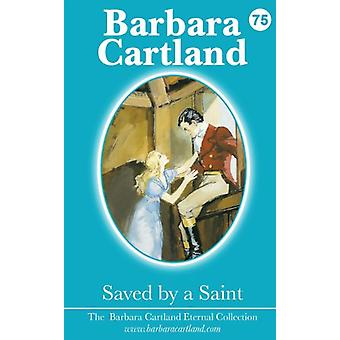 Saved by a Saint by Barbara Cartland - 9781782134381 Book