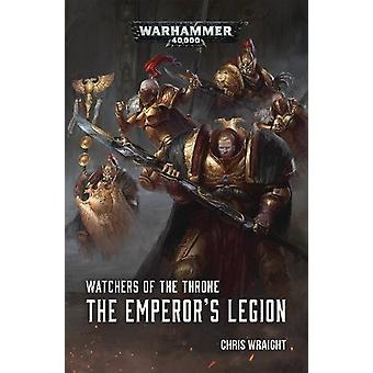 Watchers of the Throne - The Emperor's Legion by Chris Wraight - 97817