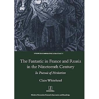 The Fantastic in France and Russia in the 19th Century - In Pursuit of